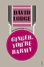 Lodge, D: Ginger, You're Barmy