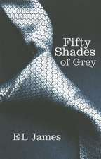 Fifty Shades Of Grey (1): New York Times Bestseller