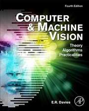 Computer and Machine Vision: Theory, Algorithms, Practicalities