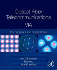 Optical Fiber Telecommunications Volume VIA