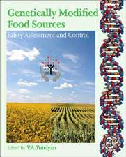 Genetically Modified Food Sources: Safety Assessment and Control