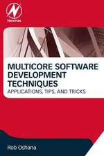 Multicore Software Development Techniques: Applications, Tips, and Tricks