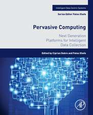 Pervasive Computing: Next Generation Platforms for Intelligent Data Collection