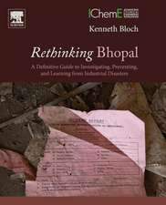 Rethinking Bhopal: A Definitive Guide to Investigating, Preventing, and Learning from Industrial Disasters