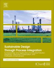 Sustainable Design Through Process Integration: Fundamentals and Applications to Industrial Pollution Prevention, Resource Conservation, and Profitability Enhancement