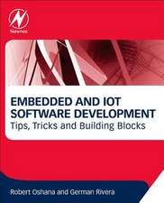 Embedded and IoT Software Development: Tips, Tricks and Building Blocks