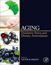 Aging: Oxidative Stress and Dietary Antioxidants