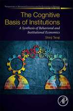 The Cognitive Basis of Institutions: A Synthesis of Behavioral and Institutional Economics