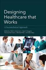 Designing Healthcare That Works: A Sociotechnical Approach
