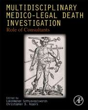 Multidisciplinary Medico-Legal Death Investigation: Role of Consultants