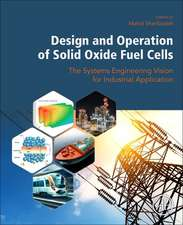 Design and Operation of Solid Oxide Fuel Cells: The Systems Engineering Vision for Industrial Application