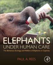 Elephants Under Human Care: The Behaviour, Ecology, and Welfare of Elephants in Captivity