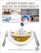 Dietary Sugar, Salt and Fat in Human Health