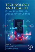 Technology and Health: Promoting Attitude and Behavior Change