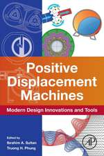 Positive Displacement Machines: Modern Design Innovations and Tools