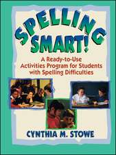 Spelling Smart!: A Ready–to–Use Activities Program for Students with Spelling Difficulties