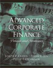 Advanced Corporate Finance:  Policies and Strategies
