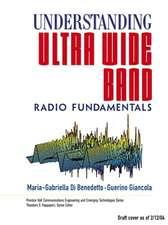 Understanding Ultra Wide Band Radio Fundamentals [With CDROM]