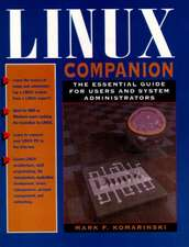 Linux Companion:  The Essential Guide for Users and System Administrators