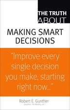 The Truth about Making Smart Decisions:  The Definitive Guide to PyQt Programming