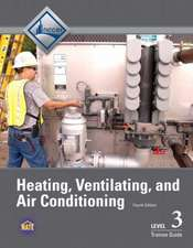 HVAC Level 3 Trainee Guide:  Descriptions, Symptoms, Consequences, Causes, and Recommendations