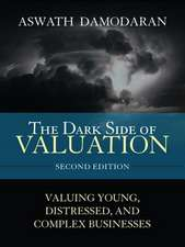 The Dark Side of Valuation (Paperback)