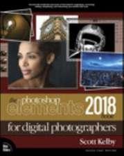 Photoshop Elements 2018 Book for Digital Photographers