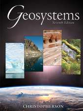 Geosystems: An Introduction to Physical Geography: United States Edition