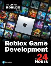 Sam Teach Yourself Roblox Game Development in 24 Hours