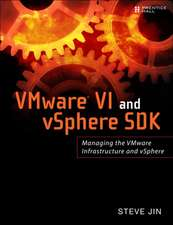 VMware VI and vSphere SDK:  Managing the VMware Infrastructure and vSphere [With Access Code]