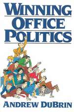 Winning Office Politics:  Du Brin's Guide for the 90s