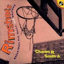 Rimshots:  Basketball Pix, Rolls and Rhythms