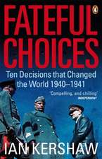 Fateful Choices: Ten Decisions that Changed the World, 1940-1941