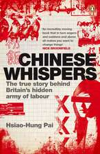 Chinese Whispers: The True Story Behind Britain's Hidden Army of Labour