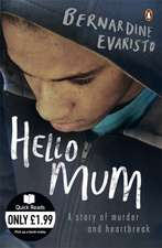 Hello Mum: From the Booker prize-winning author of Girl, Woman, Other