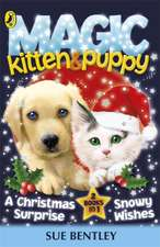 Magic Kitten and Magic Puppy: A Christmas Surprise and Snowy Wishes