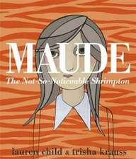 Maude: The Not-So-Noticeable Shrimpton