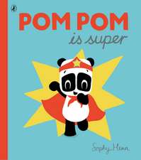 Pom Pom is Super