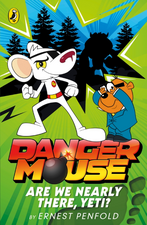 Danger Mouse: Are We Nearly There, Yeti?: Case Files Fiction Book 2