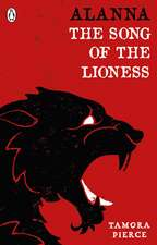 Alanna: The Song of the Lioness: Song of the Lioness & In the Hand of the Goddess