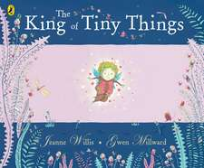 The King of Tiny Things