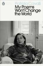 My Poems Won't Change the World