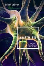 Synaptic Self:  How Our Brains Become Who We Are