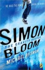 Simon Bloom, the Gravity Keeper