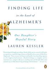 Finding Life in the Land of Alzheimer's:  One Daughter's Hopeful Story
