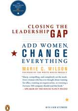 Closing the Leadership Gap:  Why Women Can an Must Help Run the World