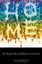 The Penguin Book of Migration Literature