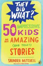 50 Impressive Kids and Their Amazing (and True!) Stories:  Six Affirmations That Will Change Your Life