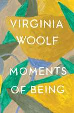Moments of Being: Second Edition