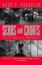 Serbs and Croats: The Struggle in Yugoslavia
